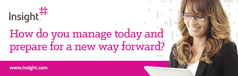 Ad: Insight. How do you manage today and prepare for a new way forward? Learn more