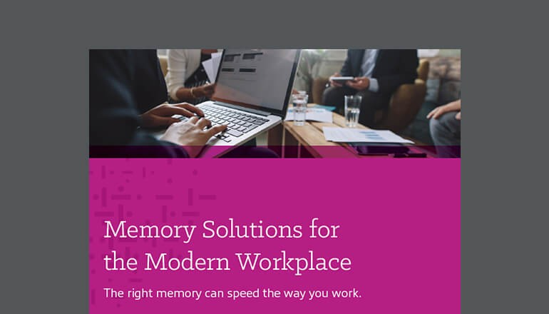 Memory Solutions for the Modern Workplace thumbnail