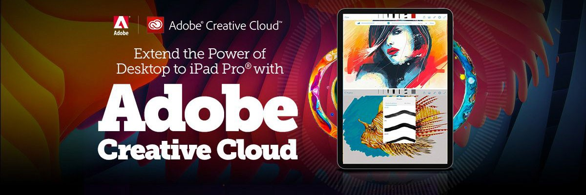 Extend The Power of Desktop to iPad Pro With Adobe Creative Cloud banner image