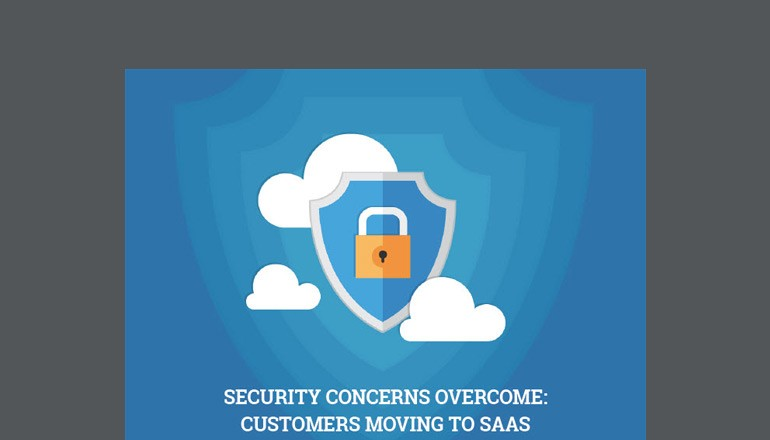 Security Concerns Overcome: Customers Moving to SaaS study thumbnail